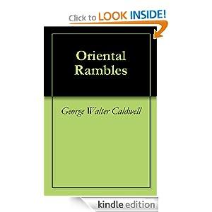Oriental rambles: George W Caldwell:.