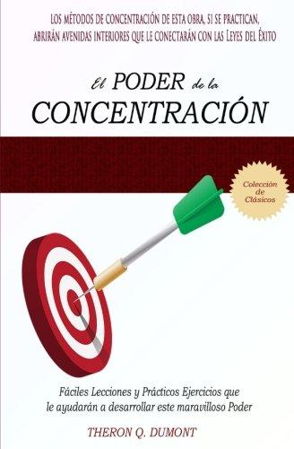 El Poder de la Concentracion  [Dumont, Theron Q] (Tapa Blanda)