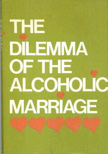 The Dilemma of the Alcoholic Marriage, by Al-Anon