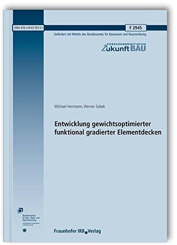 entwicklung-gewichtsoptimierter-funktional-gradierter-elementdecken-abschlussbericht-forschungsiniti