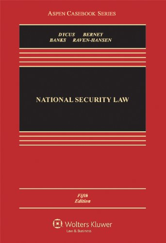 National Security Law, Fifth Edition (Aspen Casebook)