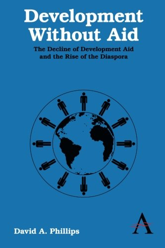Development Without Aid: The Decline of Development Aid and the Rise of the Diaspora (Development Without Aid compare prices)