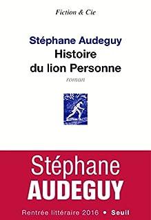 Histoire du lion Personne, Audeguy, Stéphane