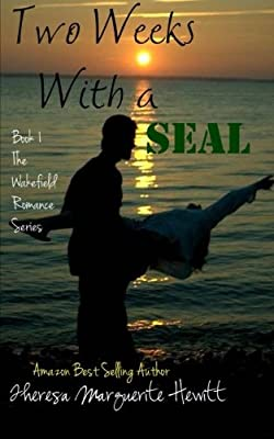 Two Weeks With a SEAL (The Wakefield Romance) (Volume 1)