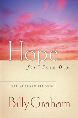 Hope for Each Day: Words of Wisdom and Faith, Graham, Billy