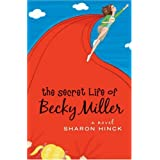 The Secret Life of Becky Miller (Becky Miller, Book 1) ~ Sharon Hinck