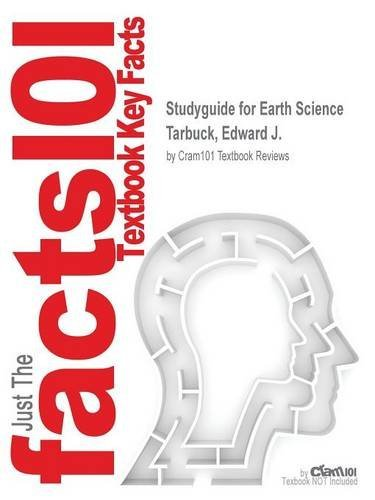 Studyguide for Earth Science by Tarbuck, Edward J., ISBN 9780321934727