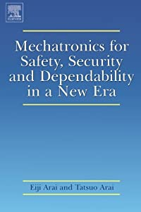 Mechatronics for Safety, Security and Dependability in a New Era download ebook