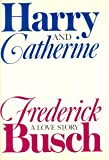 HARRY AND CATHERINE (0394574257) by BUSCH, Frederick