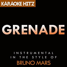 Grenade (Originally By Bruno Mars) [Instrumental]