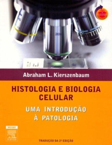 Histologia E Biologia Celular. Uma Introdução À Patologia (Em Portuguese do Brasil), by Abraham L. Kierszenbaum