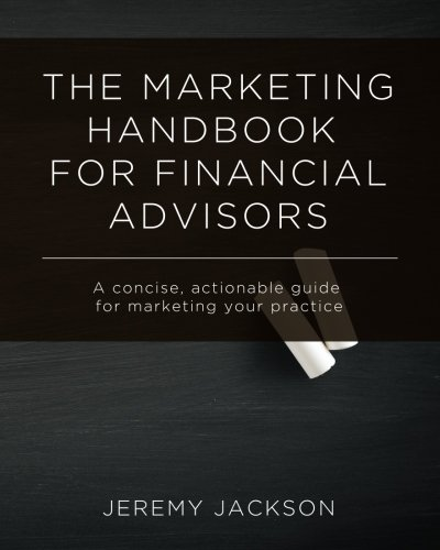 The Marketing Handbook for Financial Advisors: A concise, actionable guide for marketing your practice PDF