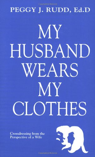 My Husband Wears My Clothes Crossdressing from the Perspective of a Wife096268743X : image
