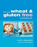 The Big Wheat and Gluten Free Cookbook Jody Vassallo