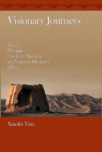 Visionary Journeys: Travel Writings from Early Medieval and Nineteenth-Century China (Harvard-Yenching Institute Monogra