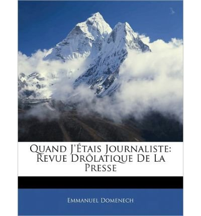 quand-jttais-journaliste-revue-drlatique-de-la-presse-french-edition