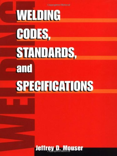 Welding Codes, Standards, And Specifications