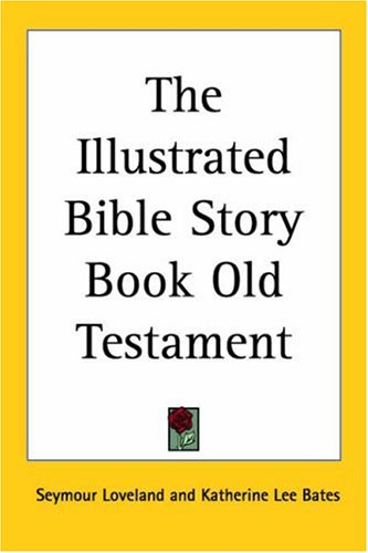 The Illustrated Bible Story Book Old Testament