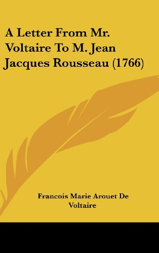 A Letter From Mr. Voltaire To M. Jean Jacques Rousseau (1766)