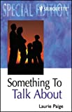 Something To Talk About (The Windraven Legacy) (Silhouette Special Edition) (0373243960) by Paige, Laurie