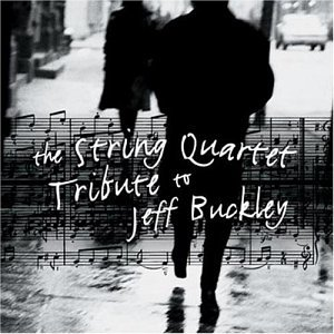 Jeff Buckley - The String Quartet Tribute to Jeff Buckley - Zortam Music