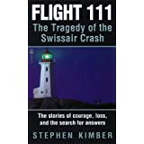 Flight 111: The Tragedy Of The Swissair Crashby Stephen Kimber