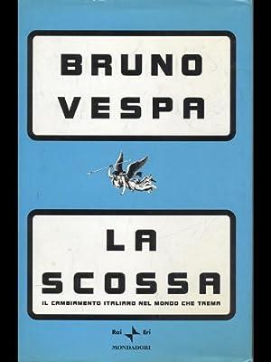 La scossa - Il cambiamento italiano nel mondo che trema (Italian Language Edition) (I libri di Bruno Vespa)