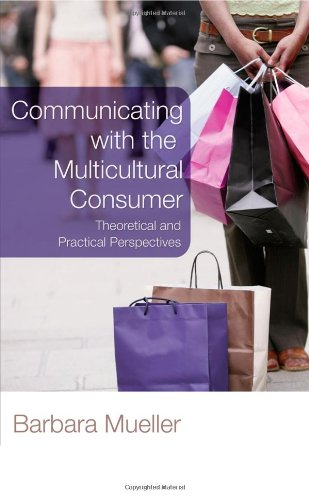 Communicating With the Multicultural Consumer:...