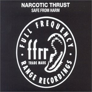 Narcotic Thrust - Safe From Harm - Zortam Music