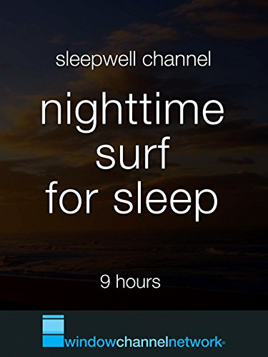 Nighttime Surf for sleep 9 hours
