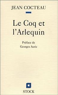 Le Coq et l'Arlequin : notes autour de la musique 1918 par Jean Cocteau