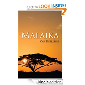 Free Kindle Book: Malaika, by Van Heerling. Publisher: Outskirts Press (October 20, 2010)