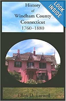 History of Windham County, Conneticut, 1760-1880 by Ellen D. Larned