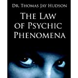 The Law of Psychic Phenomena ~ PhD Thomson Hudson
