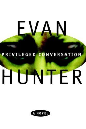 Privileged Conversation, EVAN HUNTER