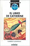 El Libro De Catherine: Catherine Called Birdy (Spanish Edition) (0606160892) by Cushman, Karen