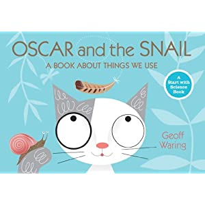 Oscar and the Snail: A Book About Things That We Use (Start with Science Books)