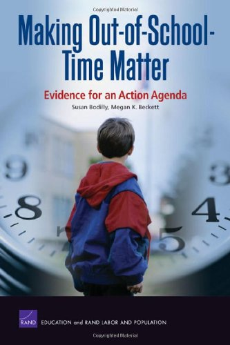 Making Out of School Time Matter: Evidence for an Action Agenda