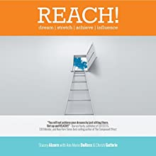 Reach!: Dream | Stretch | Achieve | Influence (       UNABRIDGED) by Stacey Alcorn, Ann Marie DuRoss, Christi Guthrie Narrated by Lyssa Browne