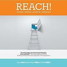 Reach!: Dream | Stretch | Achieve | Influence (       UNABRIDGED) by Stacey Alcorn, Ann Marie DuRoss, Christi Guthrie Narrated by Lyssa Browne