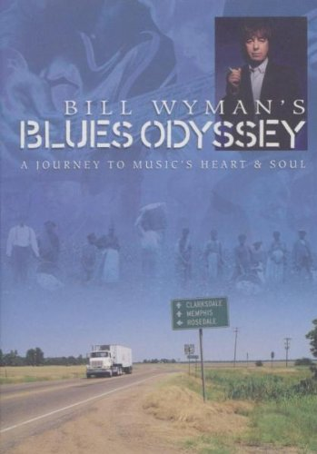 Bill Wymans Blues Odessy A Journey to Musics Heart and Soul(blues documentary)(avi)[rogercc][h33t]