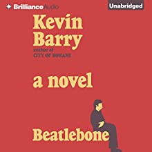 Beatlebone (       UNABRIDGED) by Kevin Barry Narrated by Kevin Barry
