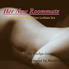 Her New Roommate: First Time Lesbian Sex | Livre audio Auteur(s) : Evelyn Greer Narrateur(s) : Marie Smith