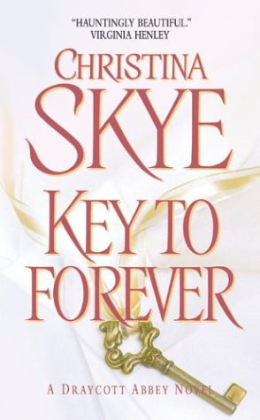 Key to Forever (Draycott Abbey Series), Christina Skye