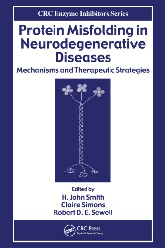 Anna Sewell - Protein Misfolding in Neurodegenerative Diseases: Mechanisms and Therapeutic Strategies (Enzyme Inhibitors Series)