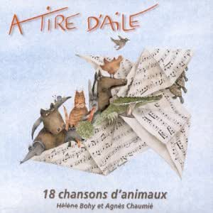 A Tire D'aile : 18 Chansons D'animaux