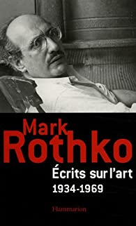 Ecrits sur l'art 1934-1969 par Mark Rothko