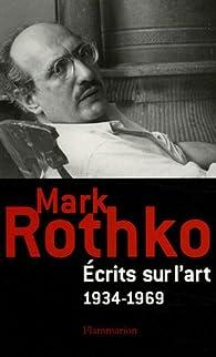 Ecrits sur l'art 1934-1969 par Mark Rothko
