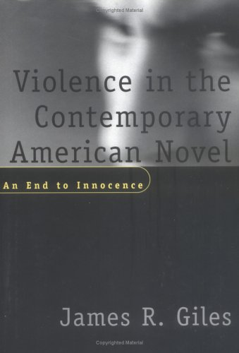 Violence in the Contemporary American Novel: An End to Innocence