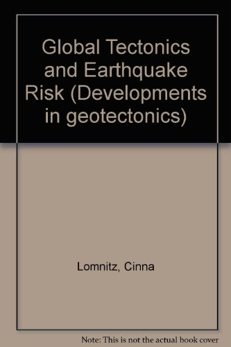 Global Tectonics and Earthquake Risk (Developments in geotectonics)